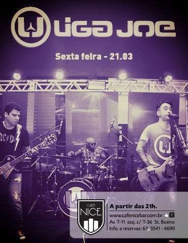 Liga Joe Data: 21/03/2014 Horário: 21h Local: Café Nice http://www.oigoiania.com.br