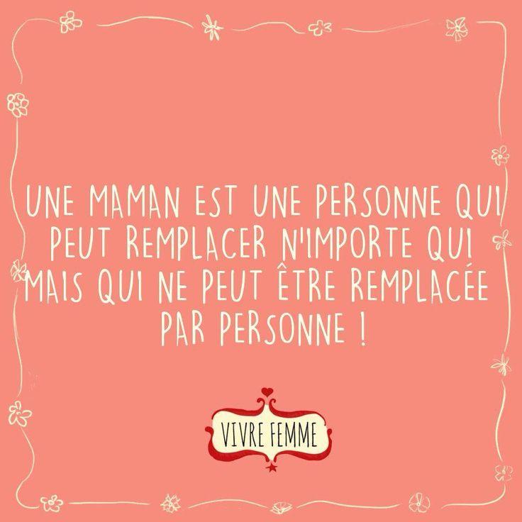 Une maman est une personne qui peut remplacer n'importe qui mais qui ne peut être remplacée par personne ! #citation #maman