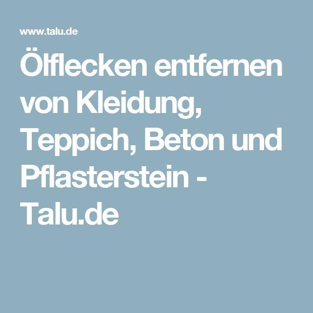 Ölflecken entfernen von Kleidung, Teppich, Beton und Pflasterstein - Talu.de