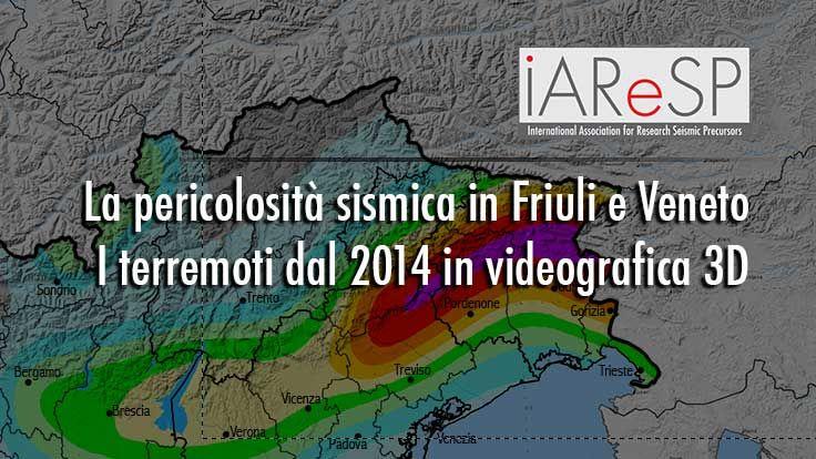Friuli e Veneto, la pericolosità sismica del territorio e i terremoti dal 2014 in Videografica 3D