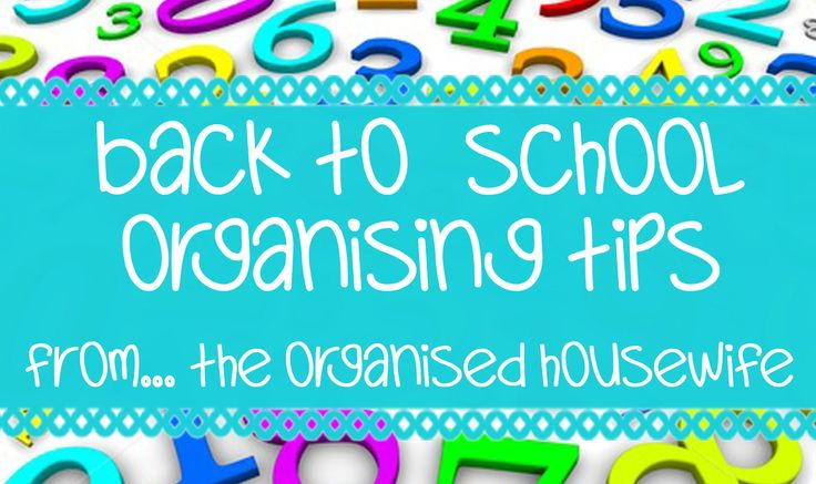 Organising tips for back to school on The Organised Housewife blog.