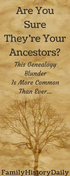 Are you making this critical mistake in your genealogy research? Find out how accurate your family tree really is. #familytree #genealogyresearch #familyhistory #ancestry
