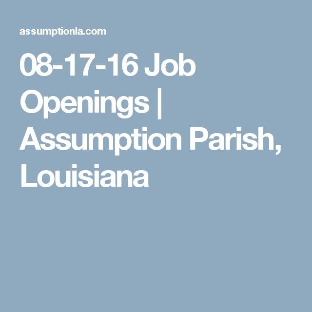 08-17-16 Job Openings   Assumption Parish, Louisiana