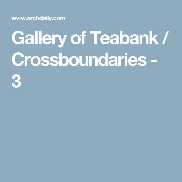 Gallery of Teabank / Crossboundaries - 3