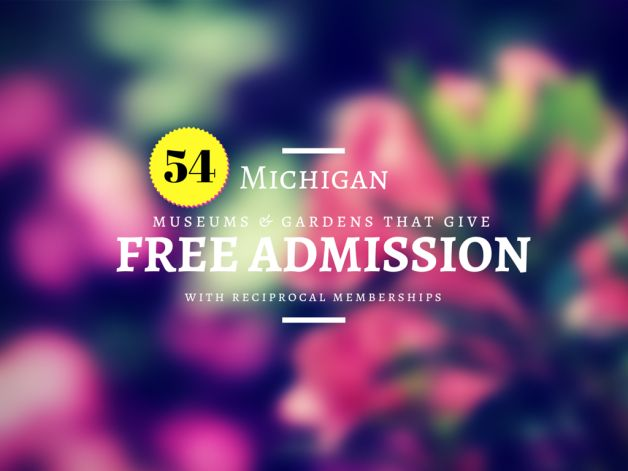 How to Get in FREE to Dozens of Museums and Gardens in Michigan