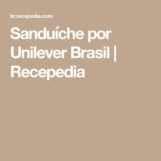Sanduíche por Unilever Brasil | Recepedia