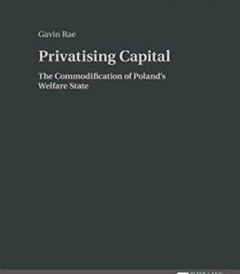 Privatising Capital: The Commodification Of Poland'S Welfare State PDF