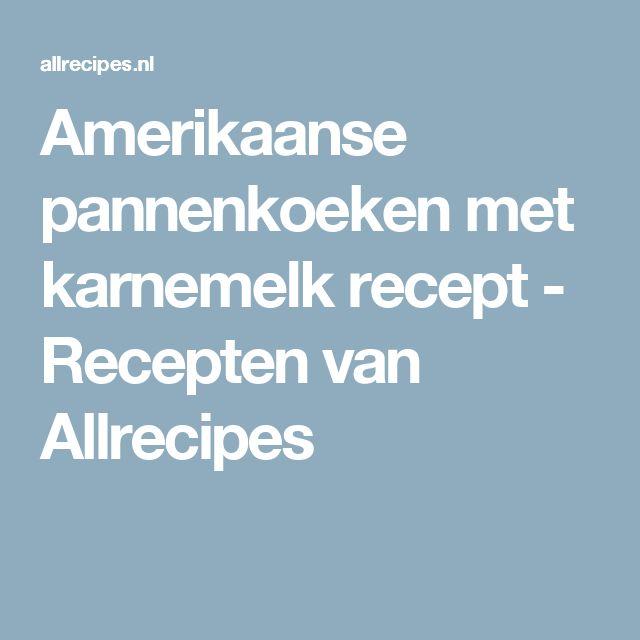 Amerikaanse pannenkoeken met karnemelk recept - Recepten van Allrecipes