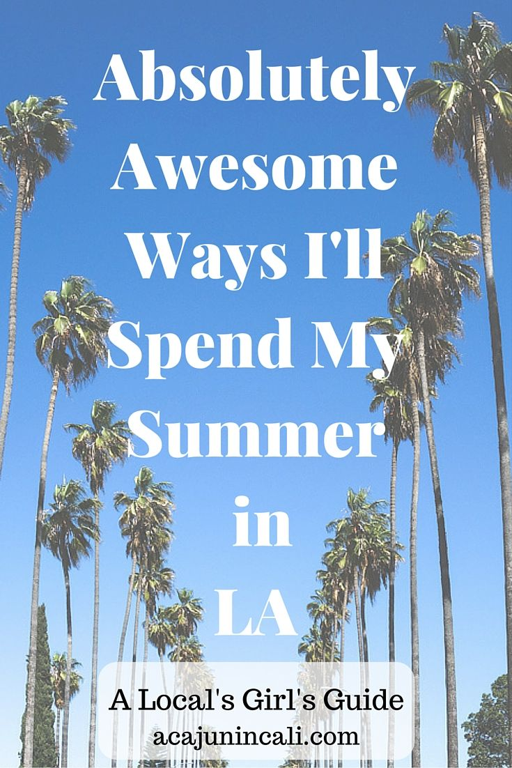 Summer in Los Angeles | Summer in LA | Los Angeles Things to Do | Attractions in Southern California | LA Attractions | Los Angeles Travel | Visit California | Sunday Drives
