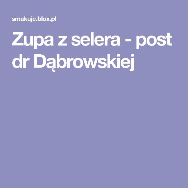 Zupa z selera - post dr Dąbrowskiej