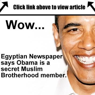 WOAH: Egyptian Newspaper says Obama is a secret Muslim Brotherhood member http://youngcons.com/woah-egyptian-newspaper-says-obama-is-a-secret-muslim-brotherhood-member/