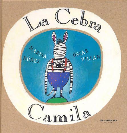 La cebra Camila en un buen cuento para trabajar las emociones, la solidaridad y la amistad. Un cuento encadenado y acumulativo que favorece la narración, además del sentido estético y poético de la literatura.