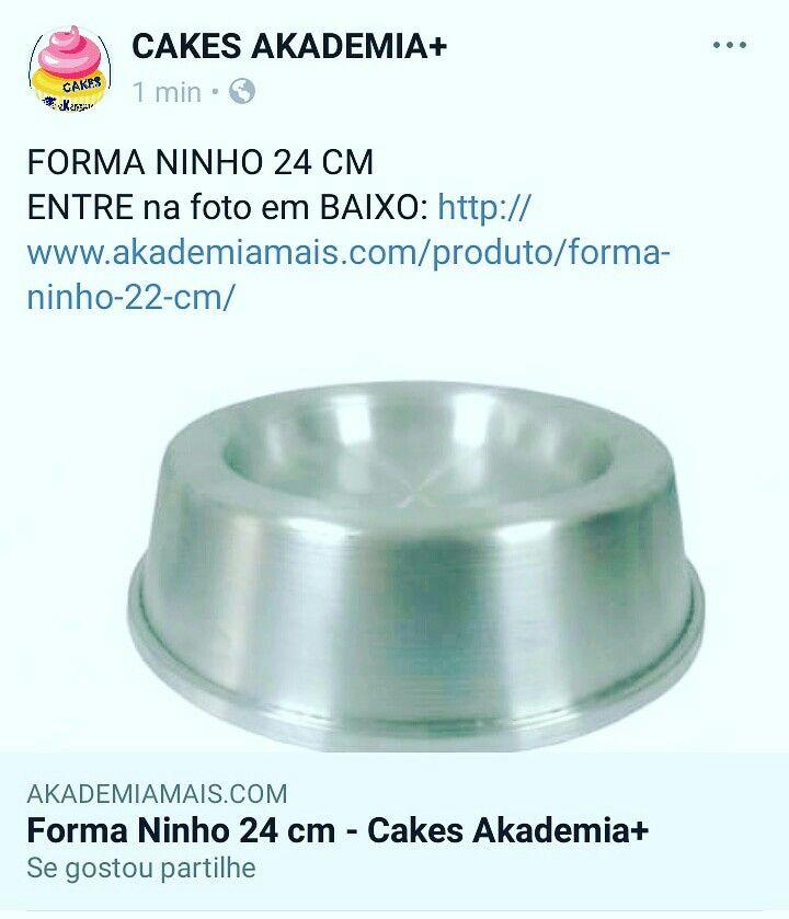 FORMA NINHO 24 CM ENTRE na foto em BAIXO: http://www.akademiamais.com/produto/forma-ninho-22-cm/
