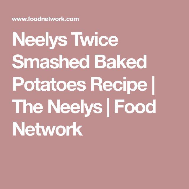 Neelys Twice Smashed Baked Potatoes Recipe | The Neelys | Food Network