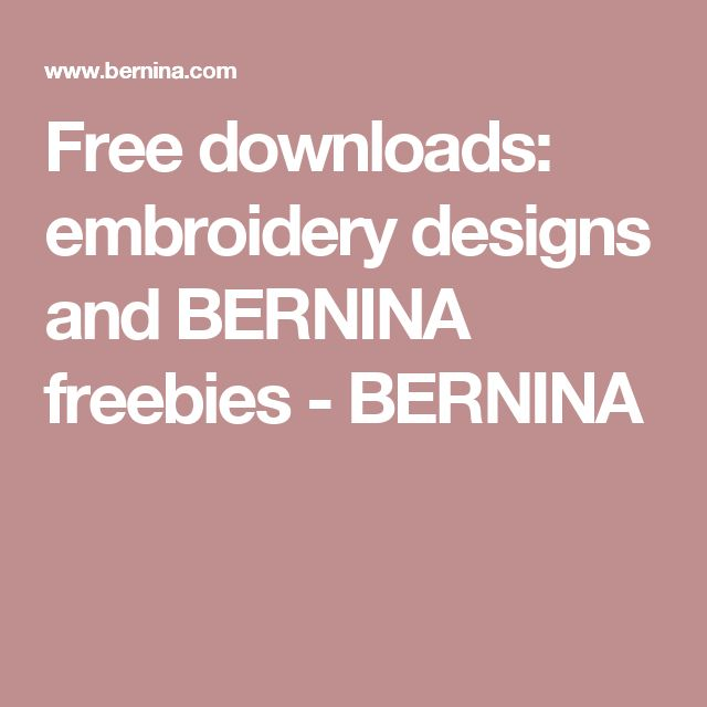 Free downloads: embroidery designs and BERNINA freebies - BERNINA