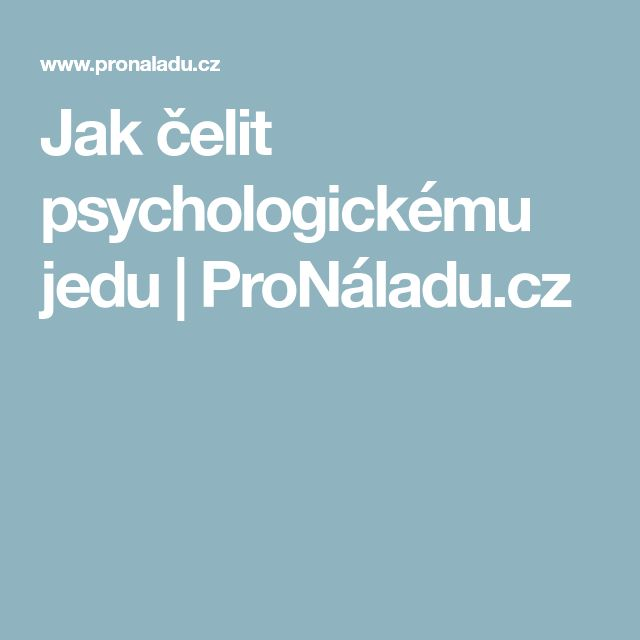 Jak čelit psychologickému jedu   ProNáladu.cz