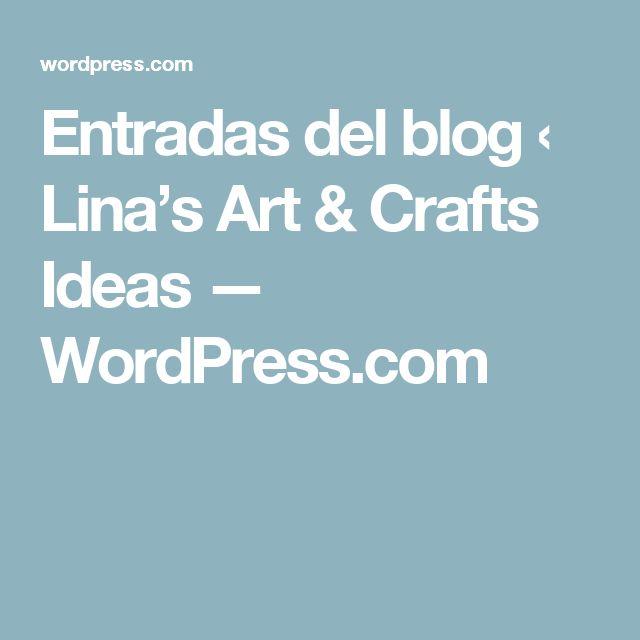 Entradas del blog ‹ Lina's Art & Crafts Ideas — WordPress.com
