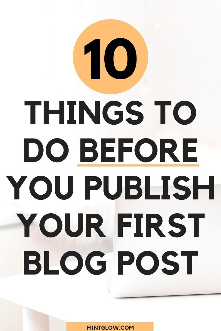 Hitting Publish On That First Blog Post Is So Exciting But Is