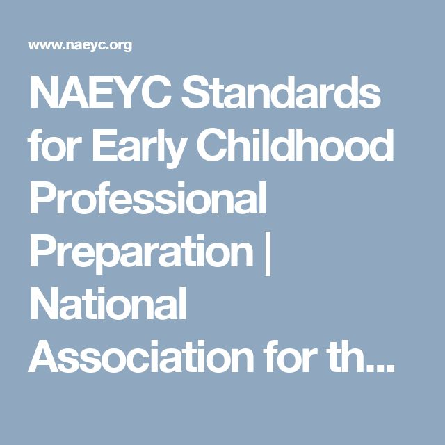 naeyc standards On may 2, 2018, naeyc presented a webinar on playful math watch this webinar for fun games that preschoolers love to play—and that teaches important mathematical concepts (like categorization, car.