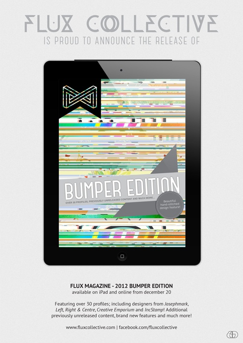 Flux Magazine - 2012 Bumper Edition. iPad Design. Available on iTunes!