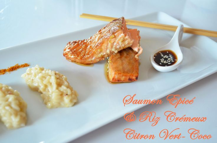 Impromptu sur des folies culinaires: Saumon aux épices et riz crémeux citron vert/coco