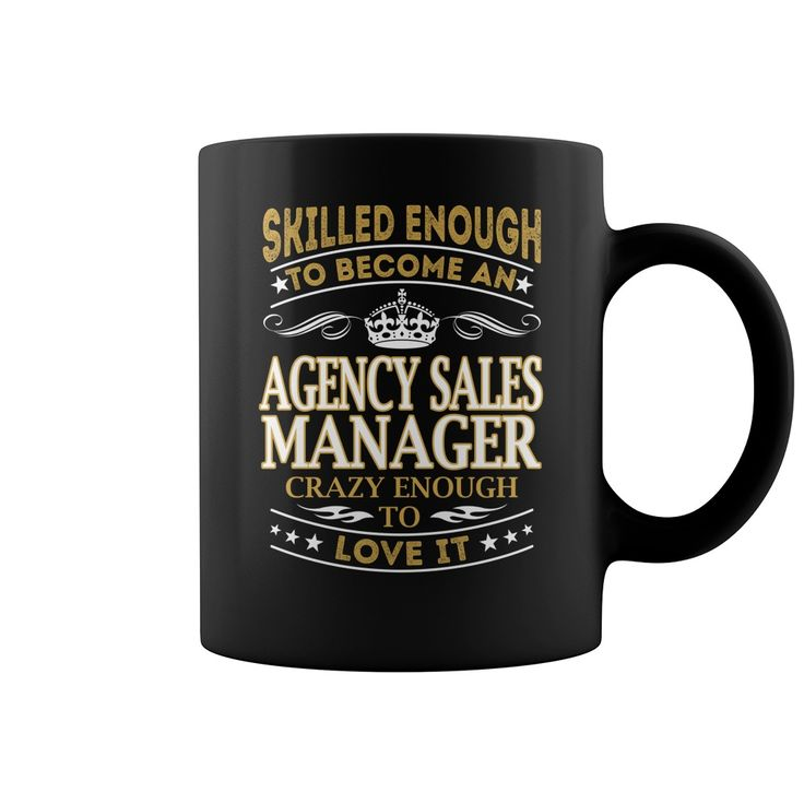 Skilled Enough to Become an Agency Sales Manager Crazy Enough to Love it Job Title Mug #gift #ideas #Popular #Everything #Videos #Shop #Animals #pets #Architecture #Art #Cars #motorcycles #Celebrities #DIY #crafts #Design #Education #Entertainment #Food #drink #Gardening #Geek #Hair #beauty #Health #fitness #History #Holidays #events #Home decor #Humor #Illustrations #posters #Kids #parenting #Men #Outdoors #Photography #Products #Quotes #Science #nature #Sports #Tattoos #Technology #Travel…