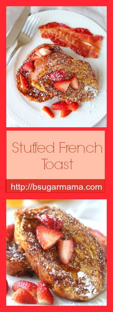 Stuffed French Toast filled with cream cheese and strawberry preserves. #breakfast #brunch
