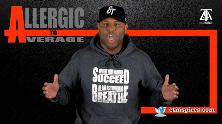 T.G.I.M. ALLERGIC TO AVERAGE Inspirational speaker Eric Thomas speaking on getting things done.
