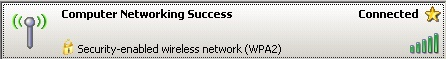 Computer Networking Success Wireless Network with WPA2 security. Welcome to the  wireless network.