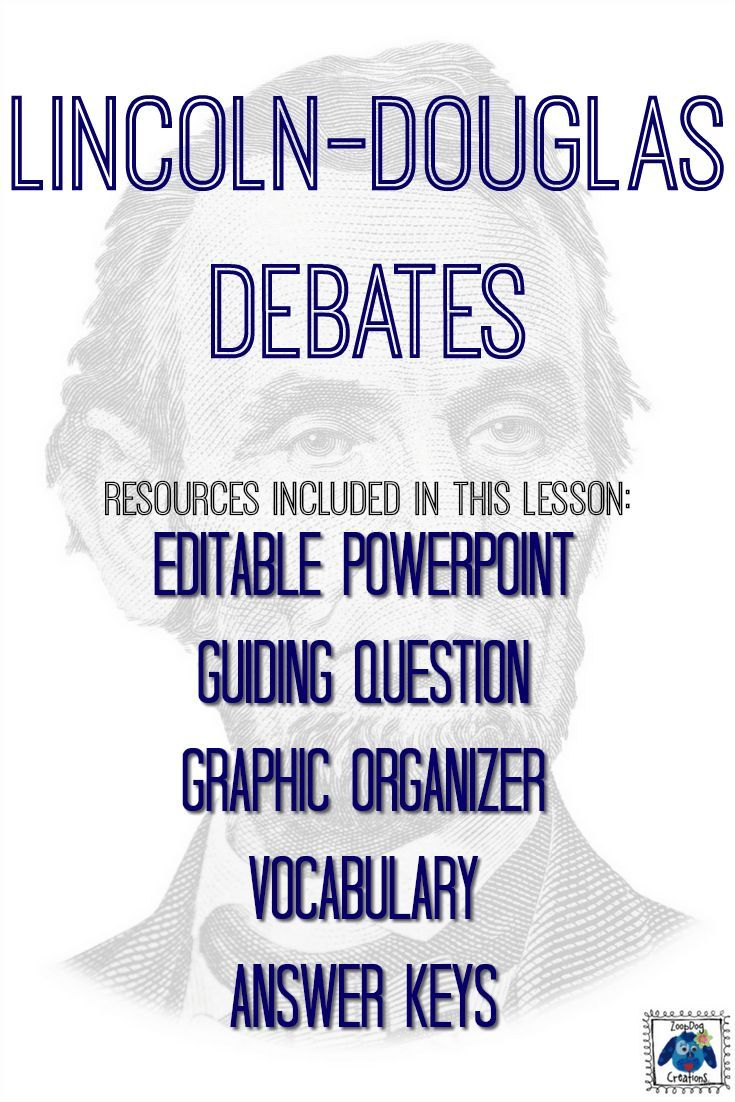 """Abraham Lincoln is one of the most famous presidents in American history, and for good reason. As part of my """"Slavery and a Divided Nation"""" unit, I've developed this lesson about the Lincoln-Douglas debates. Included in this lesson is an editable PowerPoint, a guiding question, a graphic organizer, vocabulary terms, and answer keys. This lesson will make your life easier and provide you with a way to recognize Abraham Lincoln's accomplishments!"""