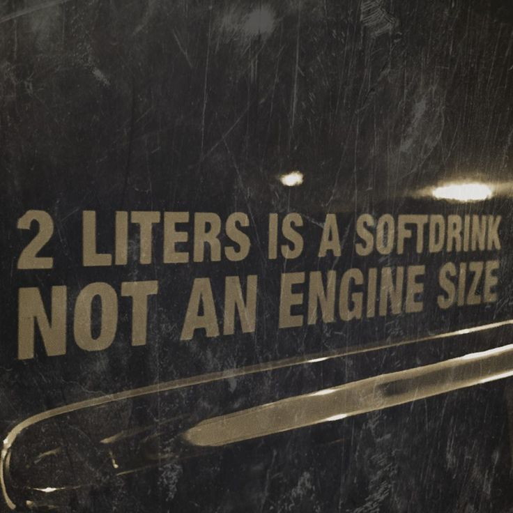 2 Liters is a soft drink not an engine size.