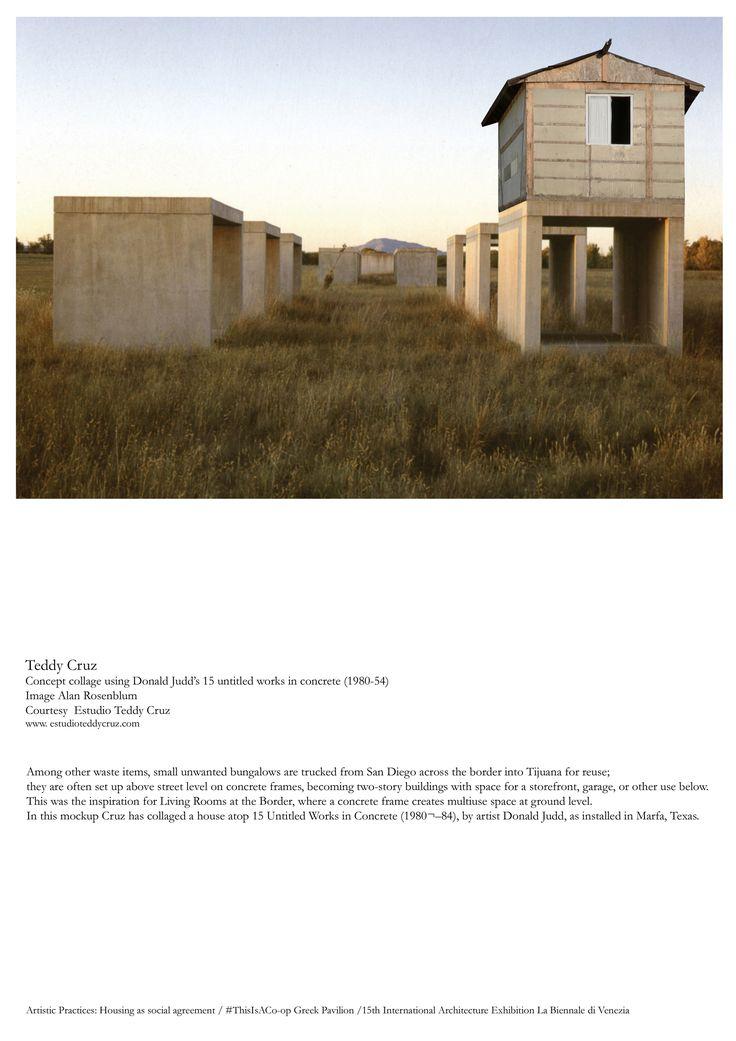 Teddy Cruz,  Concept collage using Donald Judd's 15 untitled works in concrete (1980-54) Image Alan Rosenblum Courtesy  Estudio Teddy Cruz www. estudioteddycruz.com