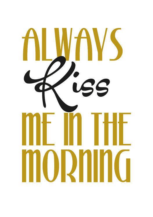 Kiss me Always kiss me in the morning digital print di Printmyidea