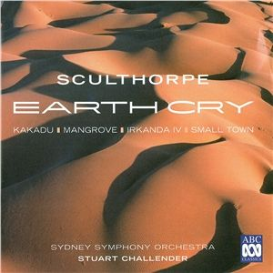 In 1989 the Sydney Symphony Orchestra and Stuart Challender made a landmark recording of orchestral music by Peter Sculthorpe. It included Kakadu (for which we'd given the Australian premiere), Irkanda IV (featuring our then concertmaster Donald Hazelwood and) and Small Town (which included a touching solo for principal oboe Guy Henderson, references to 'Heart and Soul' and the sounds of the Last Post).