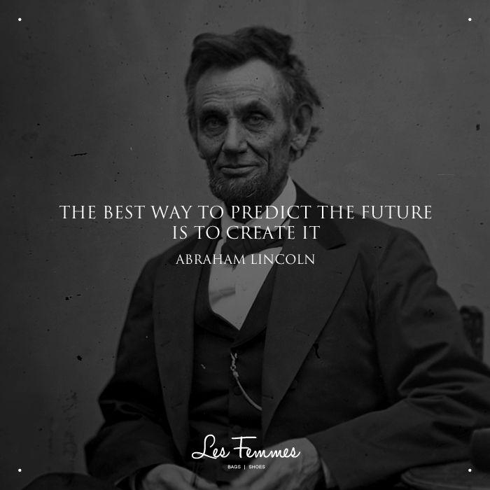 """""""Cara terbaik untuk memprediksi masa depan adalah dengan menciptakannya"""" ― Abraham Lincoln #quotesoftheday #morningmotivation #lesfemmesbags"""