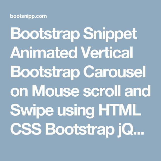 Bootstrap Snippet Animated Vertical Bootstrap Carousel on Mouse scroll and Swipe using HTML CSS  Bootstrap  jQuery  | Bootsnipp.com