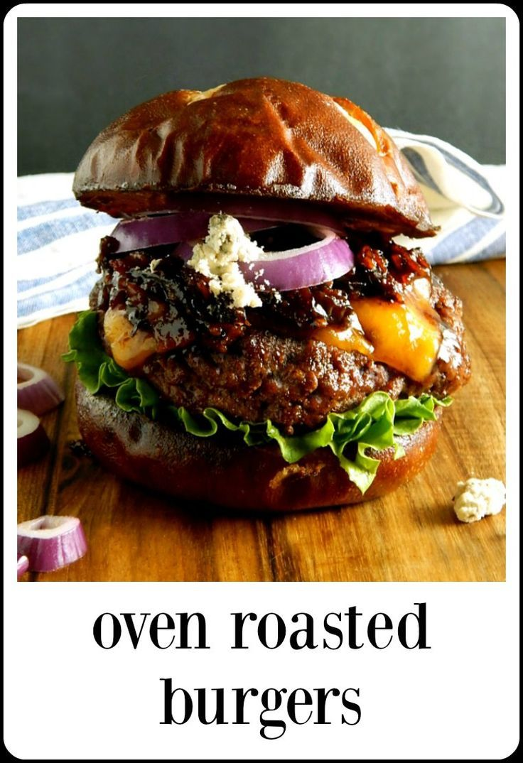 Oven Roasted Burgers Recipe Baked Burgers Oven Baked Burgers Food