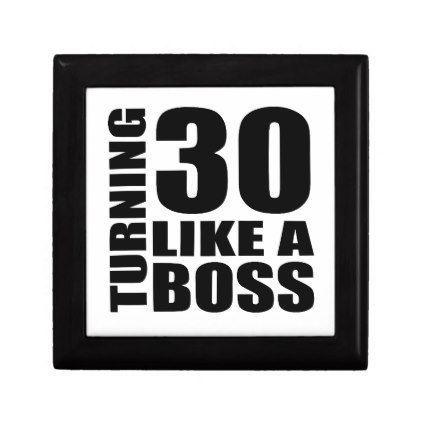 #Turning 30 Like A Boss Birthday Designs Jewelry Box - #giftidea #gift #present #idea #number #thirty #thirtieth #bday #birthday #30thbirthday #party #anniversary #30th