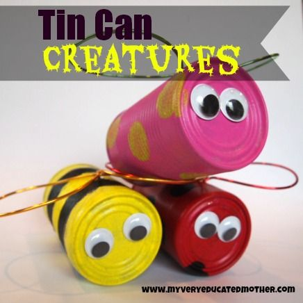 Empty tin can, on hand Craft paint, on hand or $1 and up Googley eyes, on hand or $1 and up Thick floral wire, $1 and up Paint brushes, on hand Wire cutters, on hand Ice pick, on hand Rubber mallet, on hand Waterproof glue, on hand