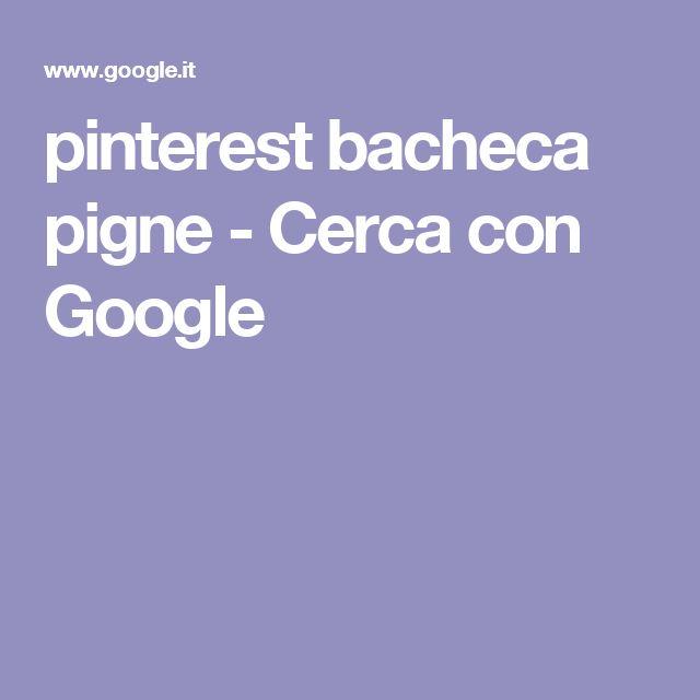 pinterest bacheca pigne - Cerca con Google