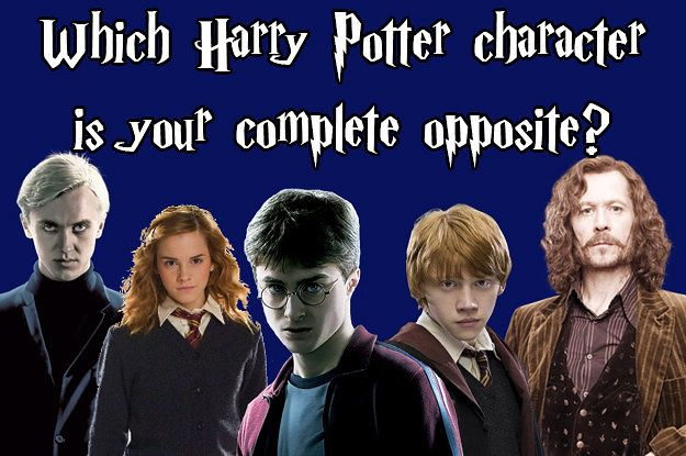 Which Harry Potter Character Is Your Complete Opposite? I got Harry...Yeah I'm not reckless...I mean...brave...