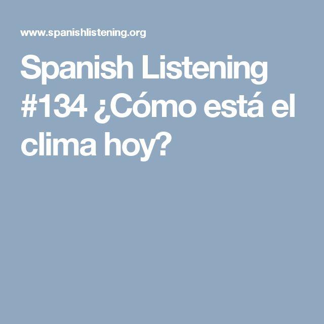 Spanish Listening #134 ¿Cómo está el clima hoy?