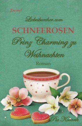 SCHNEEROSEN - Prinz Charming zu Weihnachten, http://www.amazon.de/dp/1540560635/ref=cm_sw_r_pi_awdl_xs_oKPrybAQQ4HJY