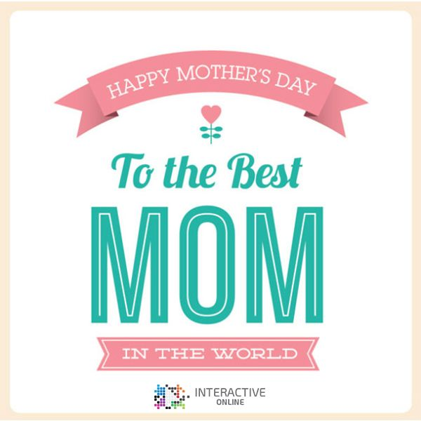 """""""No gift to your mother can ever equal her gift to you – life"""" – Happy Mother's Day!"""