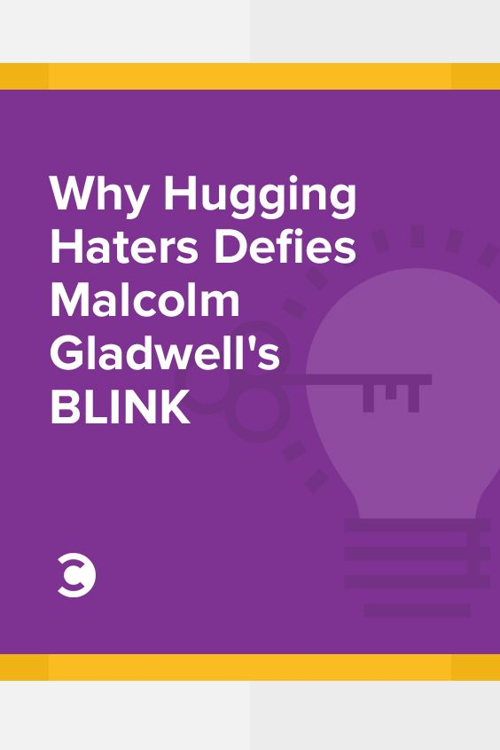 Why Hugging Haters Defies Malcolm Gladwell's Blink http://www.convinceandconvert.com/hug-your-haters/malcolm-gladwell-blink/?utm_campaign=coschedule&utm_source=pinterest&utm_medium=Convince%20and%20Convert&utm_content=Why%20Hugging%20Haters%20Defies%20Malcolm%20Gladwell%27s%20Blink