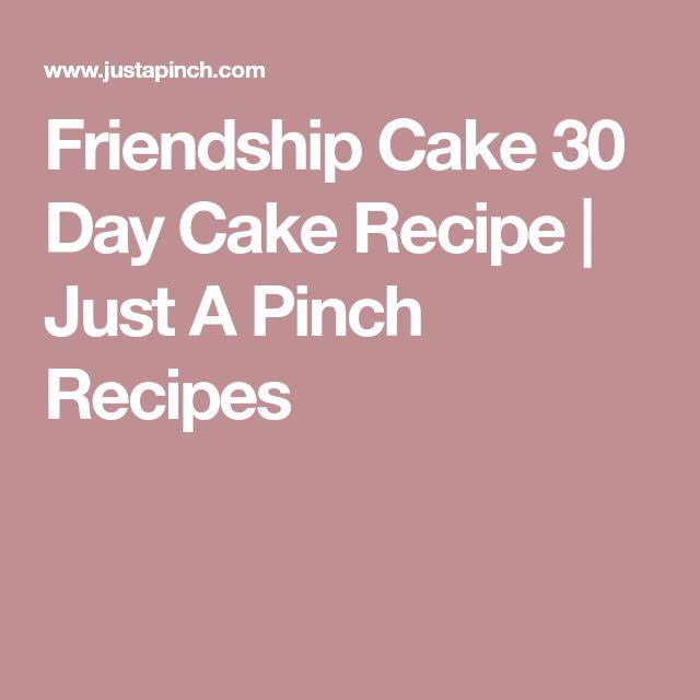 Friendship Cake 30 Day Cake Recipe | Just A Pinch Recipes