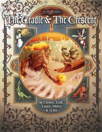 THE CRADLE AND THE CRESCENT (for ARS MAGICA):  The Islamic lands of the Mythic Middle East -- jinn, Zoroastrian priests, the Order of Suleiman, and more.
