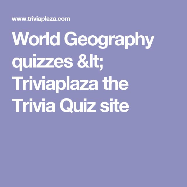 World Geography quizzes < Triviaplaza the Trivia Quiz site