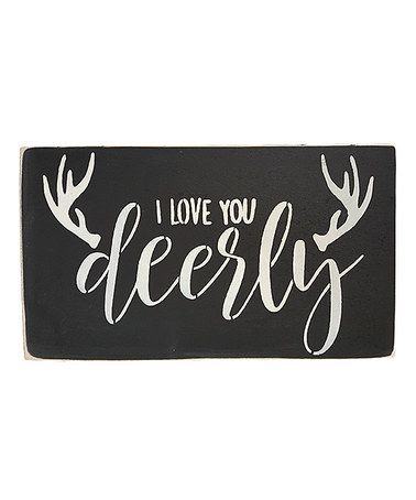 Another great find on #zulily! 'I Love You Deerly' Wall Sign #zulilyfinds