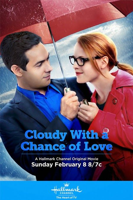 Its a Wonderful Movie - Your Guide to Family Movies on TV: Hallmark Channel Movie: CLOUDY WITH A CHANCE OF LOVE